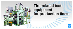Tire-related test equipment for production lines