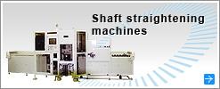 Shaft straightening machines